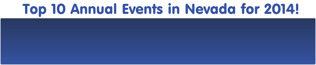 Top 10 Annual Events in Nevada for 2014!