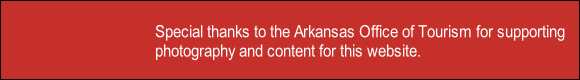 Special thanks to the Arkansas Office of Tourism for supporting