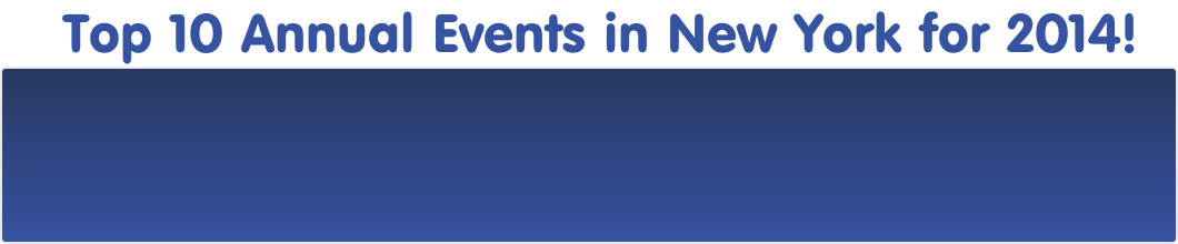Top 10 Annual Events in New York for 2014!