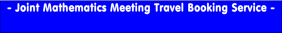 - Joint Mathematics Meeting Travel Booking Service -